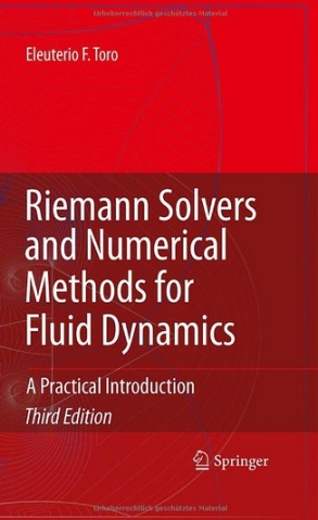 Riemann Solvers and Numerical Methods for Fluid Dynamics: A Practical Introduction.Third Edition.